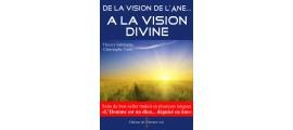 De la vision de l'âne... A la vision divine